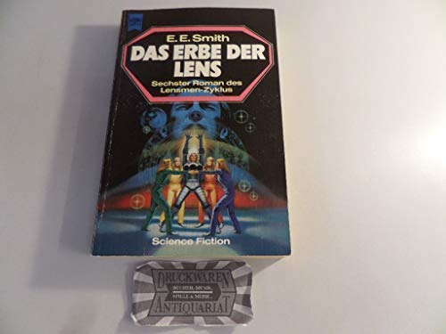 Das Erbe der Lens ; Science-Fiction-Roman [6.: Smith, E(dward) E(lmer):