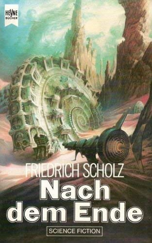 Nach dem Ende. Science Fiction: Scholz, Friedrich