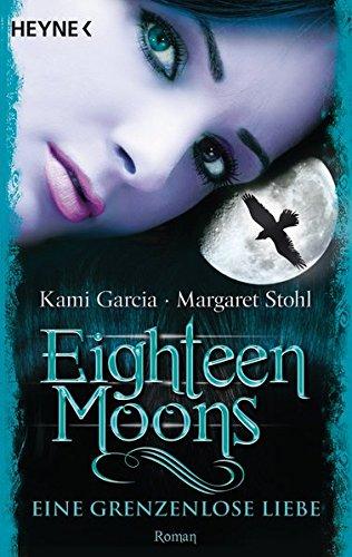 9783453314726: Eighteen Moons - Eine grenzenlose Liebe