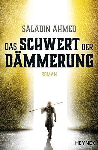 Das Schwert der Dämmerung: Saladin Ahmed
