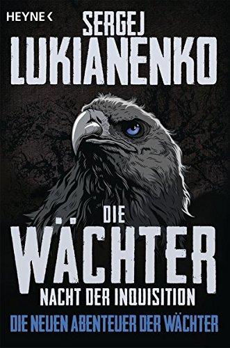 Die Wächter - Nacht der Inquisition : Die neuen Abenteuer der Wächter 03 - Sergej Lukianenko