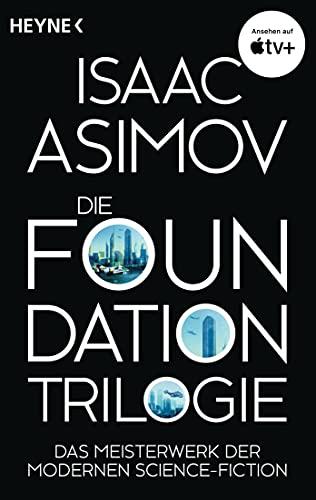 9783453318670: Die Foundation-Trilogie: Foundation / Foundation und Imperium / Zweite Foundation