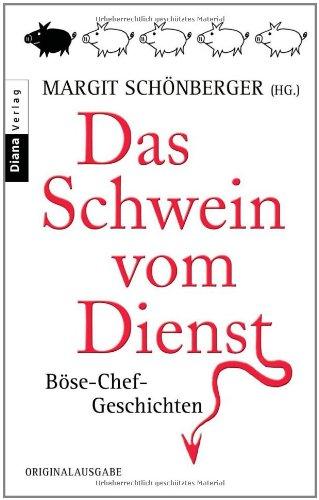 9783453352568: Das Schwein vom Dienst: Böse-Chef-Geschichten