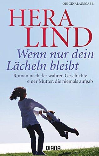 9783453355927: Wenn nur dein Lächeln bleibt: Roman nach der wahren Geschichte einer Mutter, die niemals aufgab