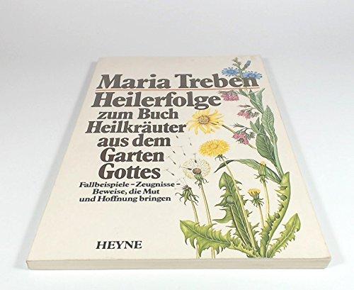 Heilerfolge zum Buch Heilkräuter aus dem Garten: Maria Treben