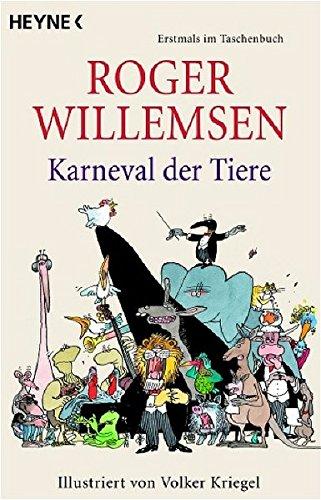 Karneval der Tiere: Illustriert von Volker Kriegel: Willemsen, Roger