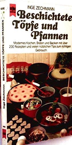 9783453402225: Beschichtete Töpfe und Pfannen: Modernes Kochen, Braten u. Backen : mit über 200 Rezepten u. vielen nützl. Tips zum richtigen Gebrauch (Heyne Kochbücher) (German Edition)