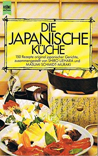 Die japanische Küche. 150 Rezepte ...