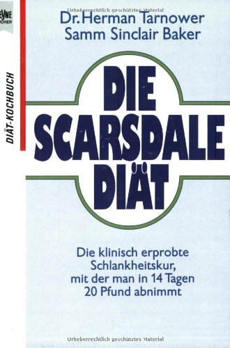 Die Scarsdale Diät. (9783453403369) by Herman Tarnower; Samm Sinclair Baker