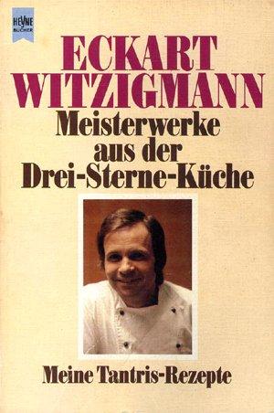 9783453404441: Meisterwerke aus der Drei-Sterne-Küche. Meine Tantris-Rezepte