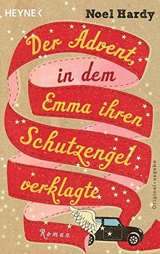 9783453410381: Der Advent in dem Emma ihren Schutzengel verklagte