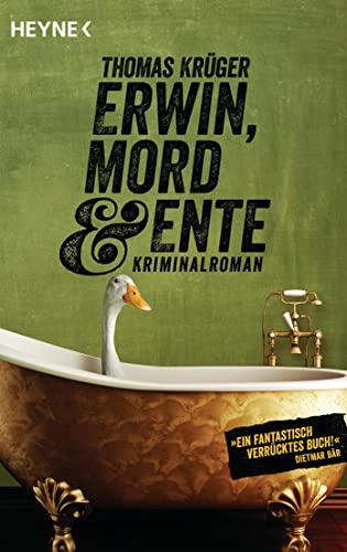 9783453411524: Erwin, Mord & Ente: Kriminalroman