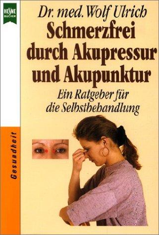 9783453411746: Schmerzfrei durch Akupressur und Akupunktur