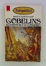 """9783453411999: Gobelins. Bildteppiche und Tapisserien. A.d.Reihe """"Antiquitäten""""."""