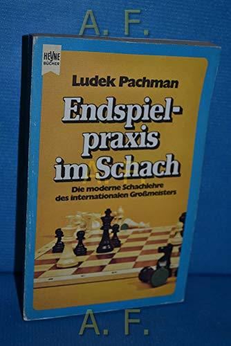 Endspielpraxis im Schach. [Zeichn.: Heinrich Haisch] /: Pachman, LudÄ›k: