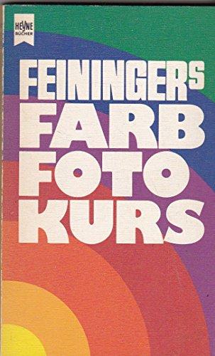 Feiningers Farbfotokurs. Eine Einführung in die Farbphotografie.: Feininger, Andreas: