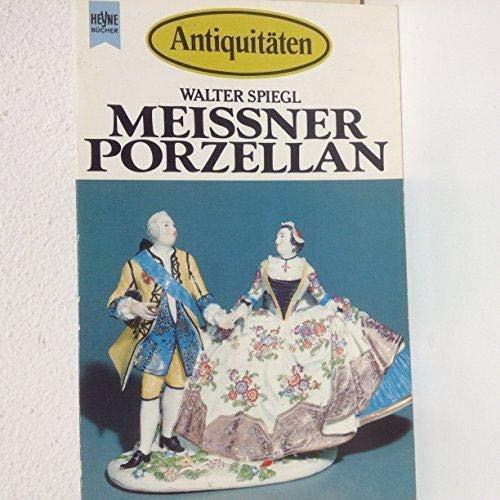 Meissner Porzellan. Original-Ausgabe.: Spiegl, Walter: