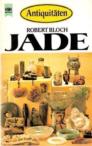 Jade (Heyne-Bucher ; 4678: Antiquitaten) (German Edition) (3453413377) by Robert Bloch