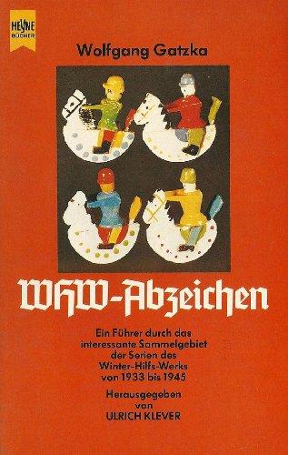 9783453414204: WHW-Abzeichen. Ein Führer durch das interessante Sammelgebiet der Serien des Winter-Hilfs-Werks von 1933-1945