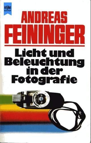 Licht und Beleuchtung in der Fotografie: Feininger, Andreas