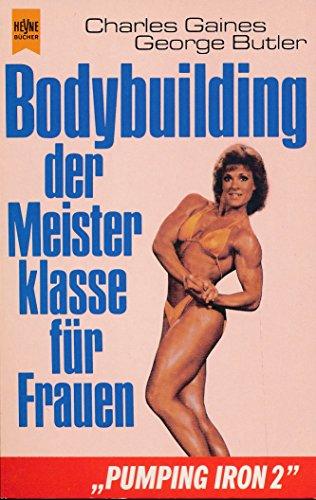 Pumping Iron 2 - Bodybuilding der Meisterklasse: Gaines, George /