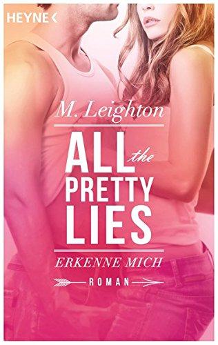 Erkenne mich: All The Pretty Lies 01: M. Leighton