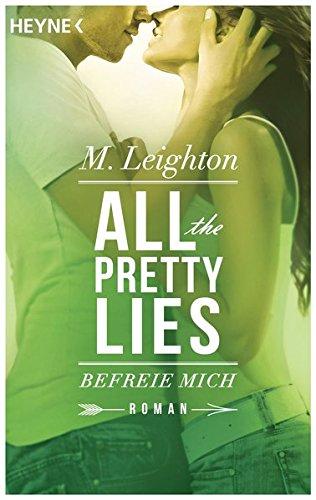 Befreie mich: All The Pretty Lies 02: M. Leighton