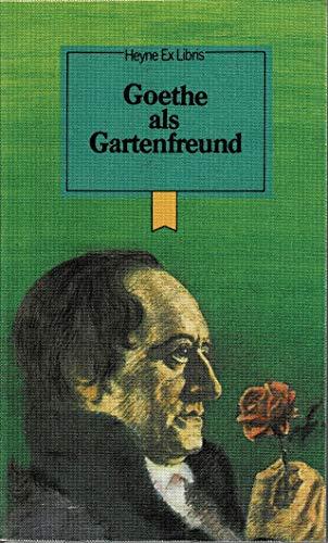 Goethe als Gartenfreund.: Balzer, Georg