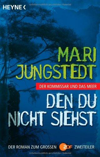 9783453432406: Den du nicht siehst: Der Kommissar und das Meer. Der Roman zum großen ZDF-Film