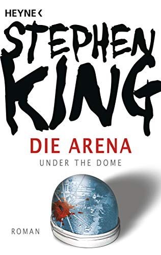 Die Arena (Under the Dome)