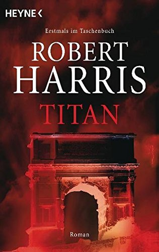 Titan: Roman (Cicero, Band 2) - Harris, Robert