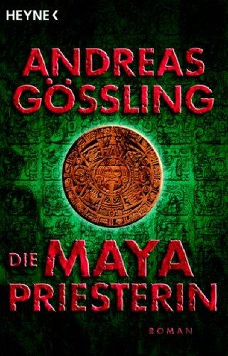 9783453470767: Die Maya-Priesterin: Roman