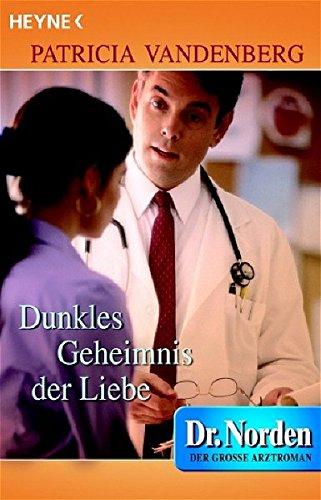 9783453490475: Dunkles Geheimnis der Liebe: Der große Arztroman