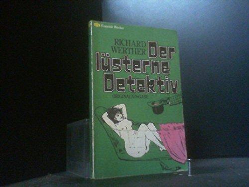 Der lüsterne Detektiv.: Richard Werther