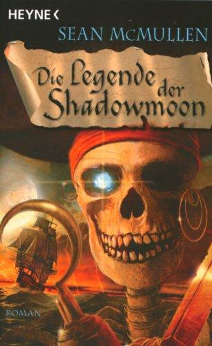 Die Legende der Shadowmoon: Die Mondwelten-Saga 6 - Roman: Die Mondwelten-Saga 06 (3453523806) by Sean McMullen