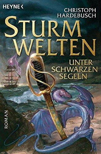 9783453523975: Unter schwarzen Segeln. Sturmwelten Saga 2