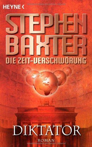 Die Zeit-Verschw�rung 04. Diktator (3453524268) by Baxter, Stephen