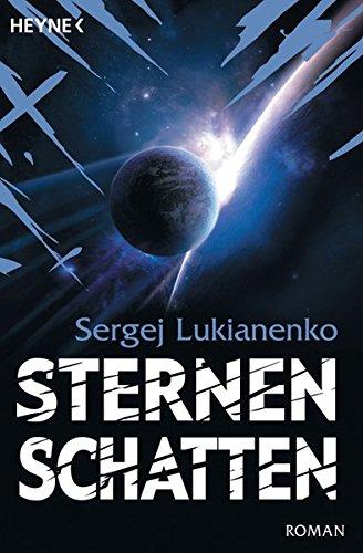 Sternenschatten: Roman (Die Sternenspiel-Romane, Band 2) - Lukianenko, Sergej