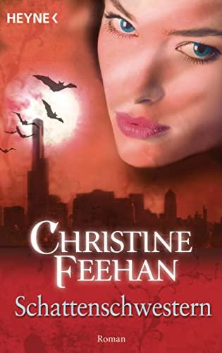 Schattenschwestern (9783453526143) by Christine Feehan