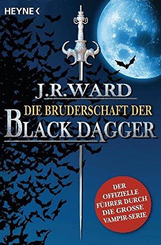 9783453526389: Die Bruderschaft der Black Dagger: Ein Führer durch die Welt von J.R. Ward's BLACK DAGGER