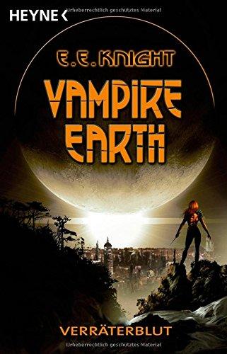 Vampire Earth 05 - Verräterblut (9783453526891) by [???]