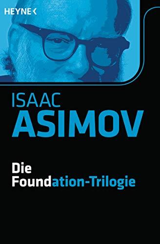 9783453527959: Die Foundation-Trilogie: Foundation / Foundation und Imperium / Zweite Foundation