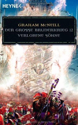9783453529038: Verlorene Söhne - Der Große Bruderkrieg 12: Warhammer - 40.000-Roman