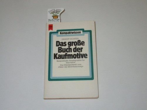 Das große Buch der Kaufmotive.: Ernest Dichter