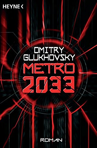 9783453532984: Metro 2033 : Roman (Heyne-Bücher Allgemeine Reihe)