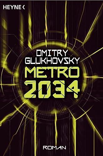 Metro 2034: Roman: Dmitry Glukhovsky