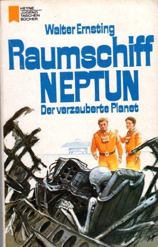9783453541450: Raumschiff Neptun I - Der verzauberte Planet