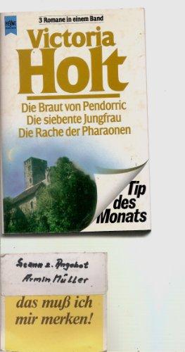 Die Braut von Pendorric Die siebente Jungfrau: Holt, Victoria