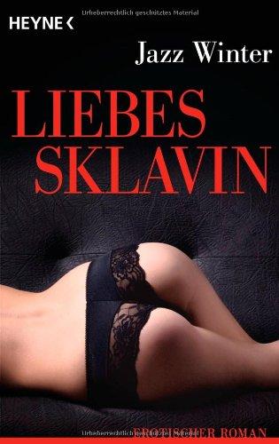 Liebessklavin: Erotischer Roman: Jazz Winter
