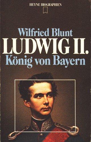 Ludwig II: Konig Von Bayern: Wilfried Blunt